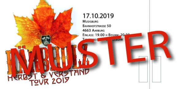 "Tour Ticket ""Herbst & Verstand"" -Aarburg 17.10.2019 -"
